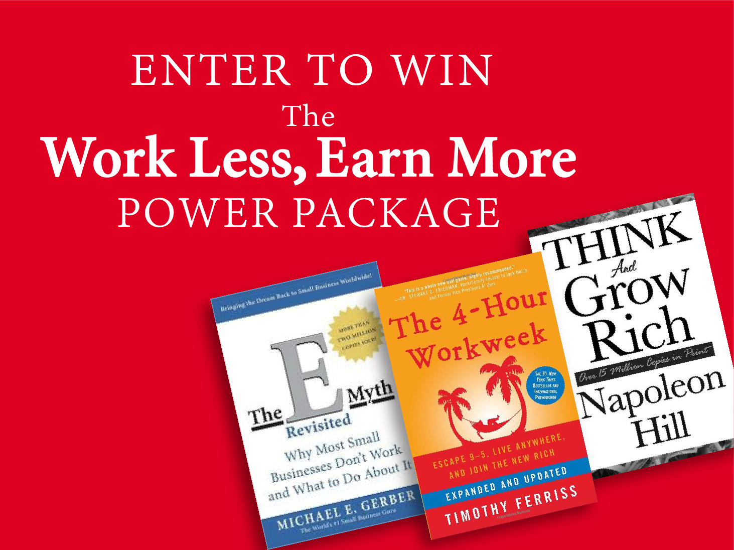 E Myth, 4-Hour Workweek, Think and Grow Rich book giveaway